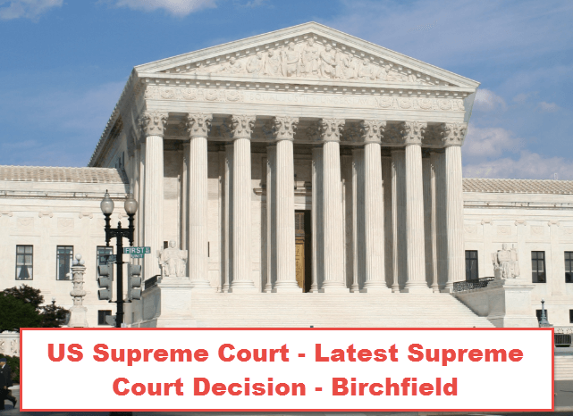 Supreme Court Decision – US Supreme Court - Birchfield