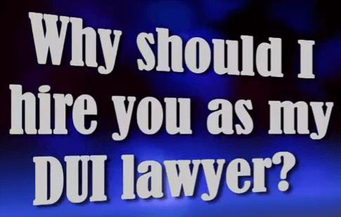 Why Should I Hire a DUI Lawyer