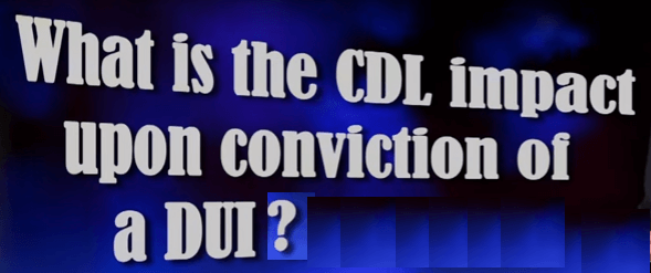 CDL Impact for Conviction of DUI