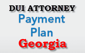 DUI Attorney Payment Plan Georgia