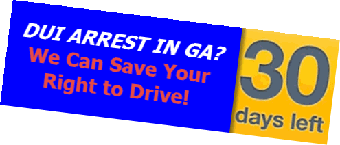 GA DUI - 30 Days to Save Your License