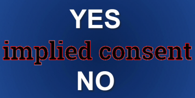 YES Implied Consent NO