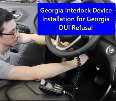 Georgie Interlock Device Installation for Georgia DUI Refusal
