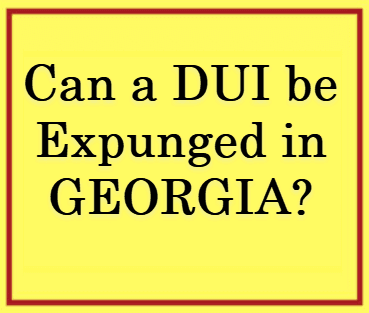 Driving Under the Influence Expungement Georgia