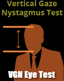 Vertical Gaze Nystagmus Test for Driving Under the Influence
