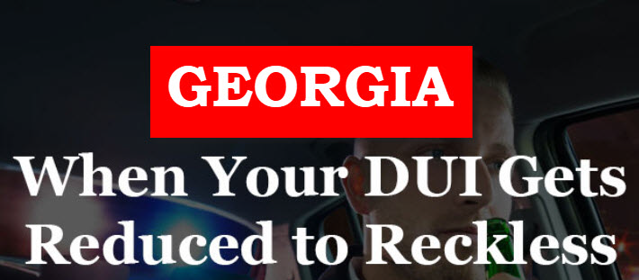 GA DUI Reduced to Reckless Driving Charge