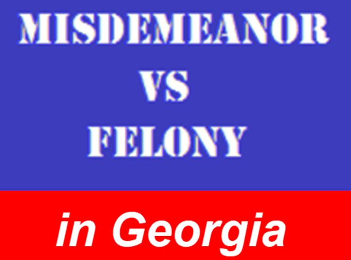 Misdemeanor Felony Georgia