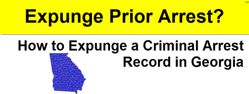 How to Expunge a Criminal Arrest Record in Georgia